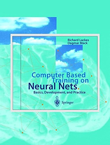 Computer Based Training on Neural Nets. CD- ROM für Windows 3.1x/95. Basics, Development, and Practice