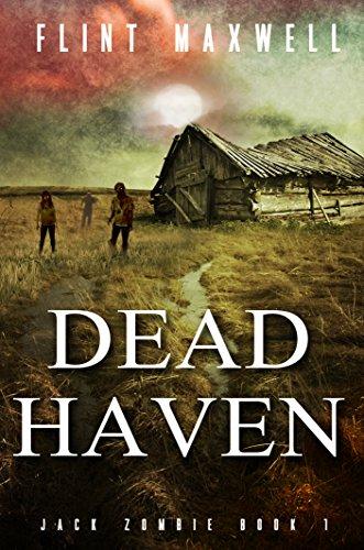 Dead Haven (Jack Zombie Book 1) by Flint Maxwell