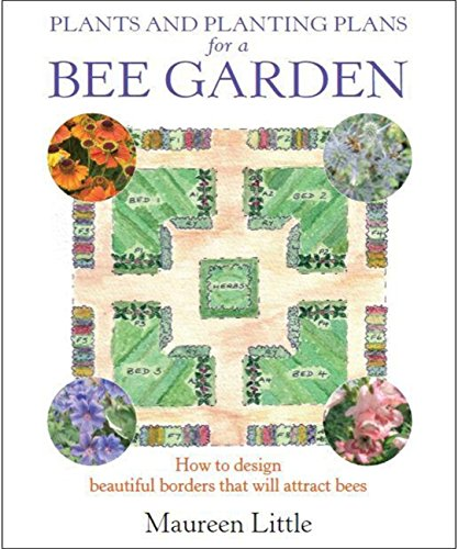 Plants And Planting Plans For A Bee Garden Amazon Maureen