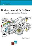 Business Model Creation : Guide pratique pour les créateurs d'entreprise