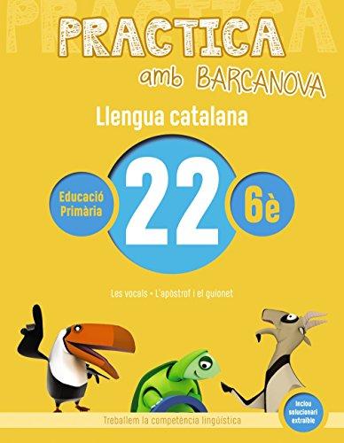 Practica amb Barcanova 22. Llengua catalana: Les vocals. L'apòstros i el guionet (Materials Educatius - Material Complementari Primària)