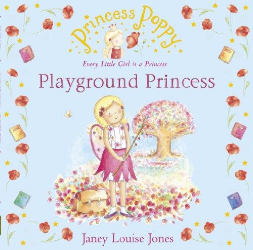 Princess Poppy: Playground Princess (Princess Poppy Picture Books, Band 13)
