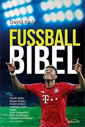 Fußball-Bibel - Edition 2016 - Fußball Inspirierende