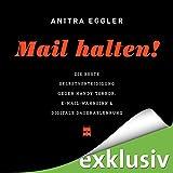 Mail halten! Die beste Selbstverteidigung gegen Handy-Terror, E-Mail-Wahnsinn & digitale Dauerablenkung