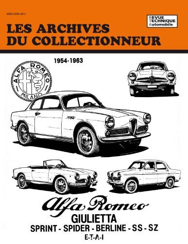 Les Archives du Collectionneur n° 28 - Revue Technique Automobile, Alfa Roméo de 1954 à 1963, Giulieta, Sprint, Spider, Berline, SS, SZ.
