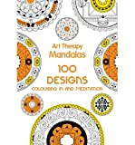 [(Art Therapy: Mandalas: 100 Designs for Colouring in and Meditation)] [ Illustrated by Sophie LeBlanc ] [September, 2014]