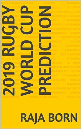 2019 Rugby world cup prediction eBook: Raja Born: Amazon in: Kindle