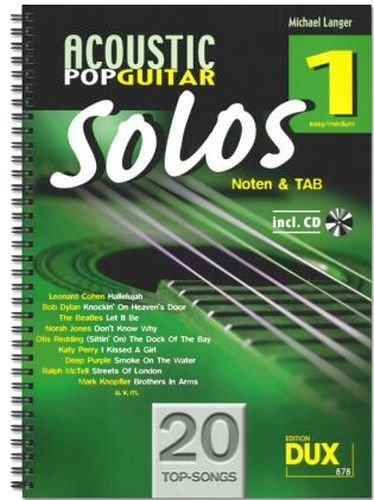 Acoustic Pop Guitar Solos Band 1 inkl. CD -- 20 Topsongs arrangiert für Gitarre in Noten und TAB - Ausgabe in Ringbindung (Noten)