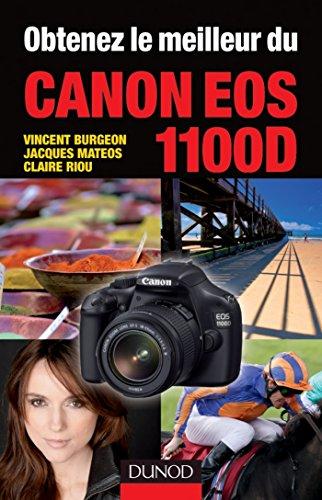 Obtenez le meilleur du Canon EOS 1100D (French Edition) eBook ...