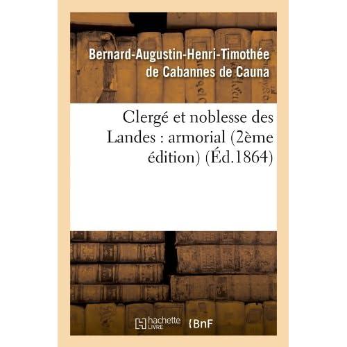 Clergé et noblesse des Landes : armorial (2ème édition) (Éd.1864)