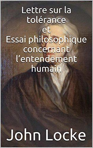 Lettre sur la tolérance et Essai philosophique concernant l'entendement humain