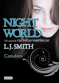 Cazadora: Night World 3 par  L. J. Smith
