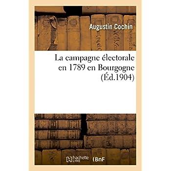 La campagne électorale en 1789 en Bourgogne