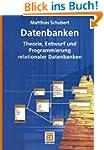 Datenbanken: Theorie, Entwurf und Pro...