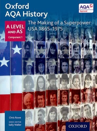 Oxford AQA History for A Level: The Making of a Superpower: USA 1865-1975 (Aqa a Level History) by Chris Rowe (2015-10-01)
