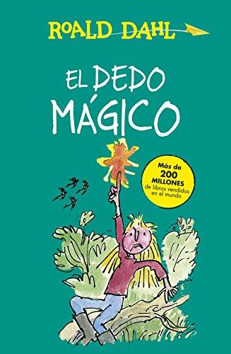 El dedo mágico (Colección Alfaguara Clásicos) por Roald Dahl