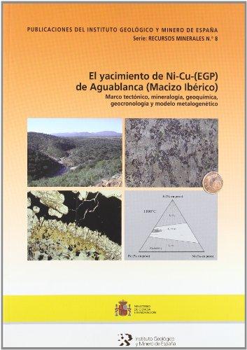 El yacimiento de Ni-Cu-(EGP) de Aguablanca (Macizo Ibérico) marco tectónico, mineralogía, geoquímica, geocronología (Recursos minerales) por Rosario Lunar Hernández