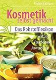 Kosmetik selbst gemacht - Das Rohstofflexikon (Amazon.de)