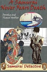 A Samurai Never Fears Death: Volume 5 (Samurai Detective)