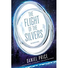 Flight of the Silvers, The : The Silvers Book 1
