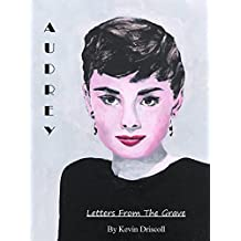 Audrey Hepburn/Letters From The Grave (English Edition)