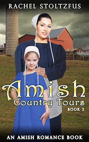 Amish Country Tours 2 Amish Country Tours Amish Romance Series An Amish Of Lancaster County Saga
