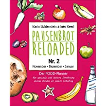 Pausenbrot Reloaded 2: Schnelle Meal Prep Rezepte für die Schulpause – leckere, saisonale und gesunde Snacks zum Vorbereiten und Mitnehmen – November, Dezember, Januar - inkl. Weihnachtsplätzchen