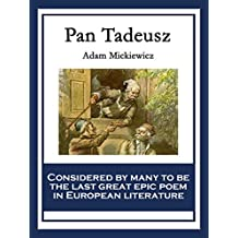 Pan Tadeusz: or The Last Foray in Lithuania