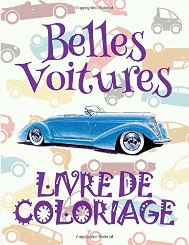 ✌ Belles Voitures ✎ Mon Premier Livre de Coloriage ~ la Voiture ✎ Livre de Coloriage 4 ans ✍ Livre de Coloriage enfant 4 ans: ... ~ Livre de Coloriage ~ la Voiture ✍ par Kids Creative France
