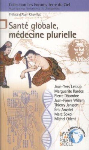 Santé globale, médecine plurielle par Jean-Yves Leloup, Marguerite Kardos, Pierre Dhombre, Collectif