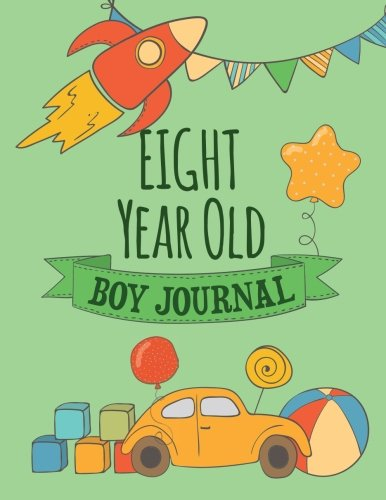Eight Year Old Boy Journal: Blank and Primary Ruled Journal for Boys; 8 Year Old Birthday Boy Gift