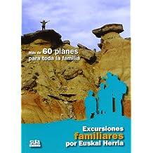Excursiones familiares por Euskal Herria: Mas de 60 planes para toda la familia (Varios Sua)