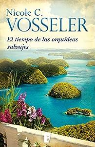 El tiempo de las orquídeas silvestres par  Nicole C. Vosseler