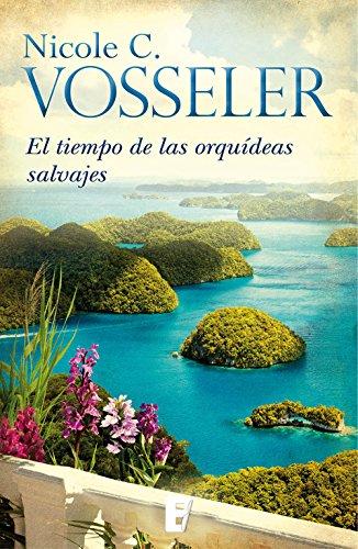 El tiempo de las orquídeas silvestres eBook: Nicole C. Vosseler ...