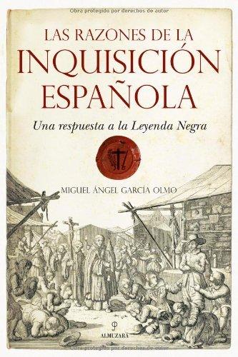 Las razones de la Inquisición Española (Historia (almuzara)) por Miguel Ángel García Olmo