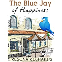 The Blue Jay of Happiness