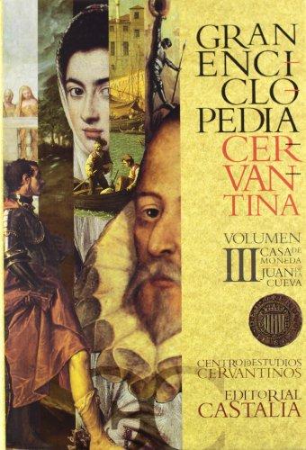 GRAN ENCICLOPEDIA CERVANTINA. Volumen III: casa de moneda-Juan de la Cueva      .