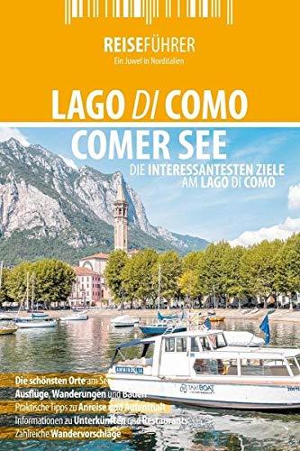 Comer See - Reiseführer - Lago di Como: Die schönsten Ziele am Comer See