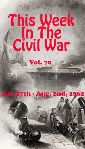This Week in the Civil War - July 27th -