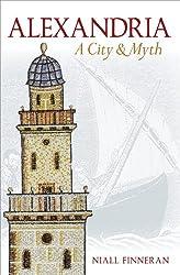 Alexandria: A City & Myth: A City and Myth