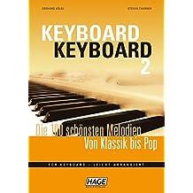 Keyboard Keyboard 2: Die 100 schönsten Melodien von Klassik bis Pop