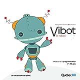Vibot le robot