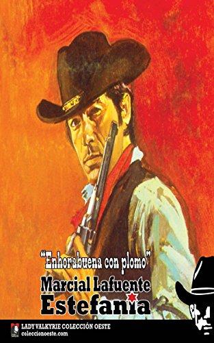 Enhorabuena con plomo (Colección Oeste) por Marcial Lafuente Estefanía