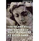 [(The Silent Wall/Return of Marvin Palaver * *)] [Author: Peter Rabe] published on (January, 2011)