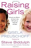 Raising Girls: Why girls are different – and how to help them grow up happy and confident