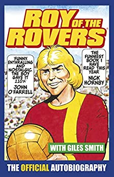 Roy of the Rovers: The Official Autobiography of Roy of the Rovers by [Race, Roy]