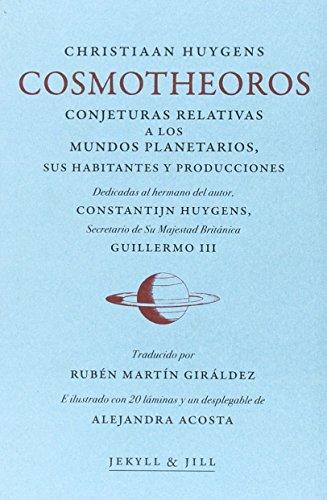 Cosmotheoros - Conjeturas Relativas A Los Mundos Planetarios por Christiaan Huygens