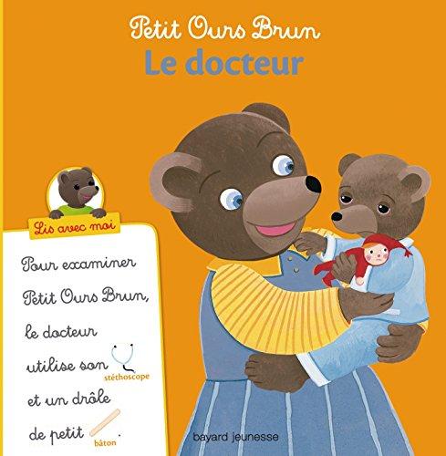 Petit Ours Brun, Lis avec moi - Le docteur par Anne-sophie LE BRETON, Marie Aubinais