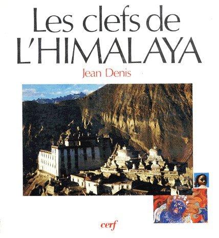 LES CLEFS DE L'HIMALAYA. Hindouisme et bouddhisme par Jean Denis