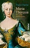 Maria Theresia: Die große Habsburgerin - Franz Herre